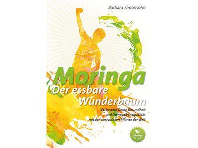 Moringa, der essbare Wunderbaum.